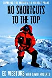 No Shortcuts to the Top, Ed Viesturs and David Roberts, 0767924703
