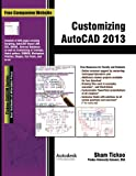 Customizing Autocad 2013, Prof. Sham Tickoo and Cadcim Technologies, 1936646315