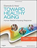 img - for Ebersole & Hess' Toward Healthy Aging: Human Needs and Nursing Response, 8e (TOWARD HEALTHY AGING (EBERSOLE)) book / textbook / text book