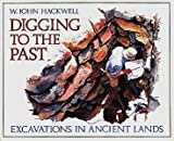 Digging to the Past, W. John Hackwell, 0684186926