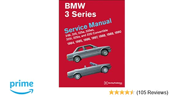 Bmw 3 series e30 service manual 1984 1985 1986 1987 1988 bmw 3 series e30 service manual 1984 1985 1986 1987 1988 1989 1990 bentley publishers 9780837616476 amazon books fandeluxe Choice Image