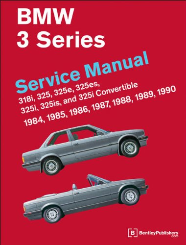 Bmw 3 Series Owners Manual - BMW 3 Series (E30) Service Manual: 1984, 1985, 1986, 1987, 1988, 1989, 1990
