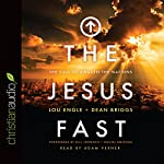 The Jesus Fast: The Call to Awaken the Nations | Dean Briggs,Lou Engle