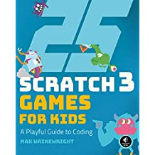 25 Scratch 3 Games for Kids: A Playful Guide to Coding