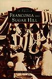 Franconia and Sugar Hill, Arthur F. March, 0752408453