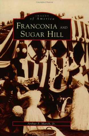 Franconia & Sugar Hill, NH (Images of America)