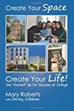 Create Your Space, Create Your Life, Mary Roberts, 1480237051