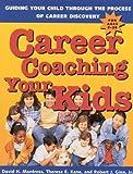 Career Coaching Your Kids, David H. Mantross and Theresa E. Kane, 0891061002