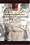 Humanizing Health Care with Nonviolent Communication, Melanie Sears MBA, 059540278X