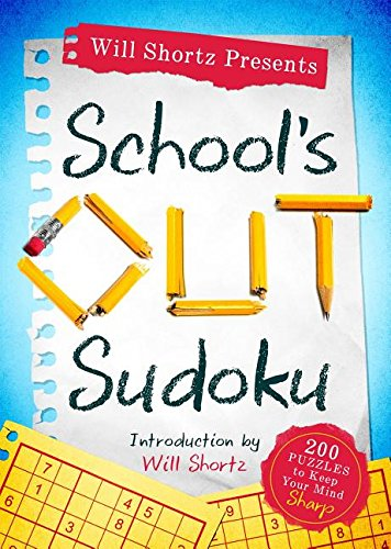 Will Shortz Presents School's Ou  t Sudoku: 200 Puzzles to Keep Your Mind Sharp