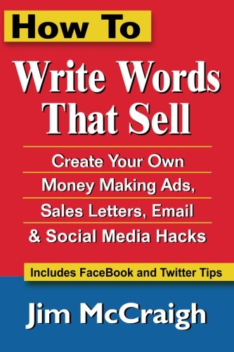 How To Write Words That Sell: Create Your Own Money Making A