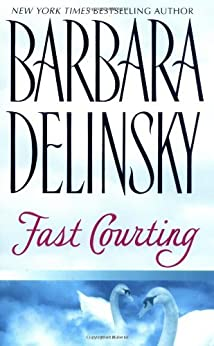 Fast Courting by [Delinsky, Barbara]