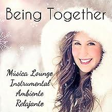 Being Together - Música Lounge Instrumental Ambiente Relajante para Meditación Reducir la Ansiedad y Felicitaciones de Navidad