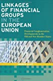 Linkages of Financial Groups in the European Union, Ingrid Ulst, 963732612X