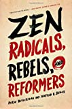 img - for Zen Radicals, Rebels, and Reformers book / textbook / text book