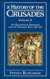 Image of A History of the Crusades: Volume II The Kingdom of Jerusalem and the Frankish East, 1100-1187