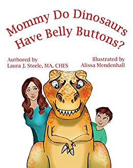 Mommy Do Dinosaurs Have Belly Buttons?