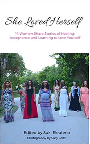 She Loved Herself: 14 Women Share Stories of Healing,