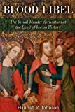 img - for Blood Libel: The Ritual Murder Accusation at the Limit of Jewish History book / textbook / text book