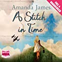 A Stitch in Time Audiobook by Amanda James Narrated by Penelope Rawlins