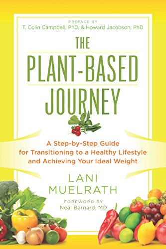 The Plant-Based Journey: A Step-by-Step Guide for Transitioning to a Healthy Lifestyle and Achieving Your Ideal Weight cover