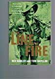 IN THE LINE OF FIRE - Real stories of Australians at war, from Gallipoli to Vietnam