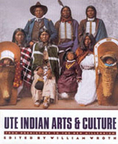 Ute Indian Arts and Culture: From Prehistory to the New Millennium ()