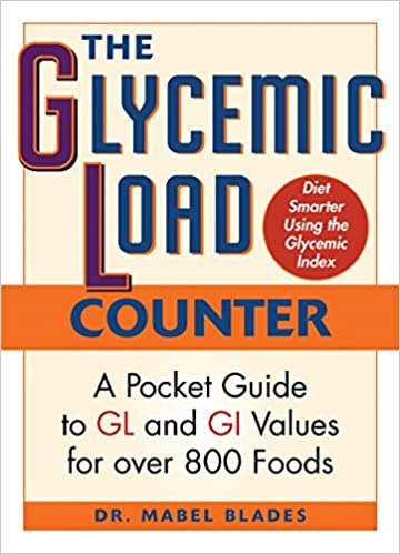 The Glycemic Load Counter A Pocket Guide To Gl And Gi Values For
