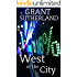 West Of The City: A Financial Thriller