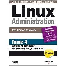 LINUX ADMINISTRATION T.04 : INSTALLER ET CONFIGURER DES SERVEURS WEB, MAIL ET FTP N.É.