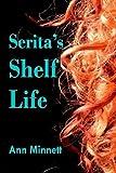 img - for Serita's Shelf Life by Ann Minnett (2014-08-02) book / textbook / text book