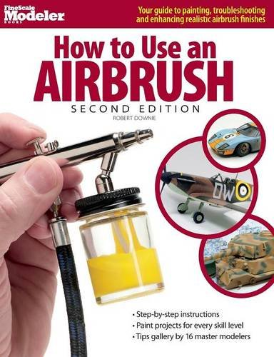 - How to Use an Airbrush, Second Edition (FineScale Modeler Books)