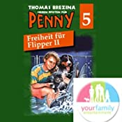 Freiheit für Flipper II (Sieben Pfoten für Penny 5)   Thomas Brezina