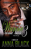 Now You Wanna Come Back 3: The Finale