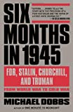 Six Months in 1945, Michael Dobbs, 0307456676