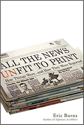 Book All the News Unfit to Print: How Things Were... and How They Were Reported