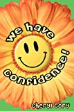 We Have Confidence!, Cheryl Cory, 1468190725
