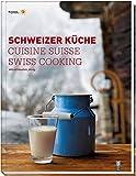 Schweizer Küche / Cuisine Suisse / Swiss Cooking