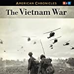 NPR American Chronicles: The Vietnam War | Audie Cornish