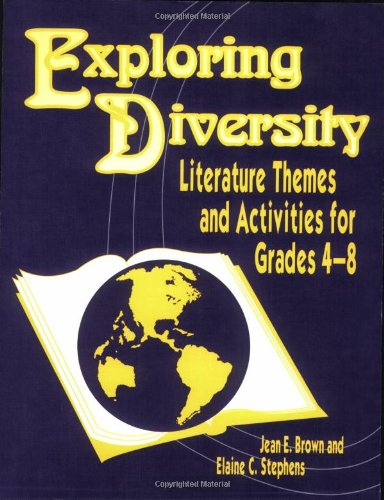 Exploring Diversity: Literature Themes and Activities for Grades 48