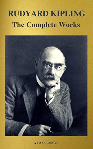 The Works of Rudyard Kipling (500+ works) by [Kipling, Rudyard, Classics, A to Z]