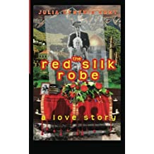 The Red Silk Robe: A Love Story