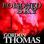 Poisoned Sky | Gordon Thomas