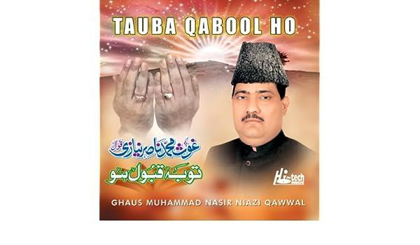 Tauba qabool ho by ghaus muhammad nasir niazi qawwal on amazon.