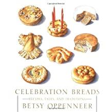 Celebration Breads: Recipes, Tales, and Traditions