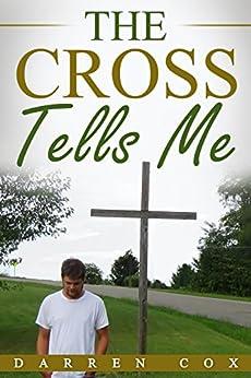 The Cross Tells Me by [Cox, Darren]