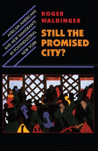 Search : Still the Promised City?: African-Americans and New Immigrants in Postindustrial New York