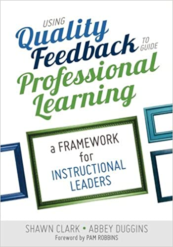 Using Quality Feedback To Guide Professional Learning A Framework