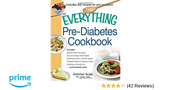 The everything pre diabetes cookbook includes sweet potato pancakes the everything pre diabetes cookbook includes sweet potato pancakes soy and ginger flank steak buttermilk ranch chicken salad roasted butternut forumfinder Choice Image