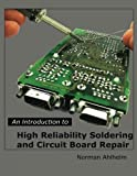 An Introduction to High Reliability Soldering and Circuit Board Repair, N. Ahlhelm, 1491208147